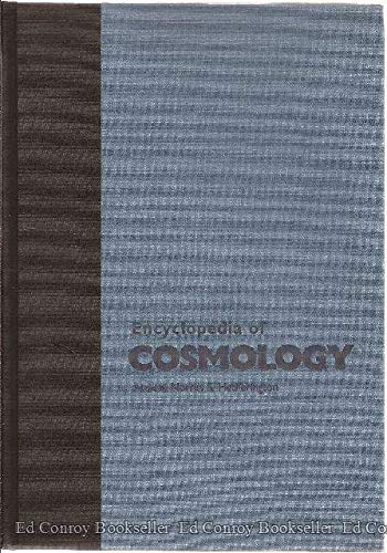 9780824072131: Encyclopedia of Cosmology: Historical, Philosophical, and Scientific Foundations of Modern Cosmology (Garland Reference Library of the Humanities)