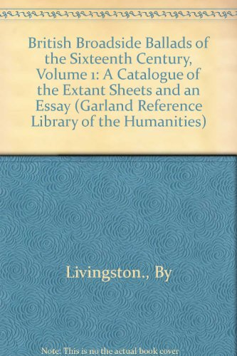 9780824072261: British Broadside Ballads of the Sixteenth Century, Vol. 1: A Catalogue of the Extant Sheets and an Essay
