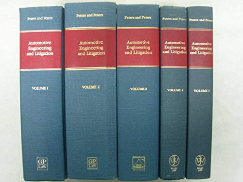 Automotive Engineering and Litigation, Volume 3: Peters, George A.; Peters, Barbara J., eds.