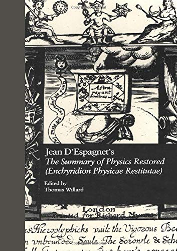 9780824075422: Jean D'Espagnet's The Summary of Physics Restored (Enchyridion Physicae Restitutae): The 1651 Translation with D'Espagnet's Arcanum (1650) (English Renaissance Hermeticism)