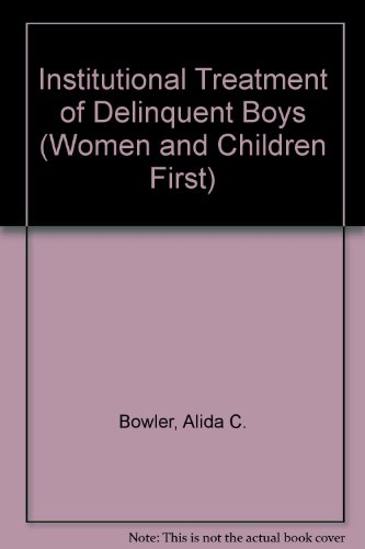 9780824076535: Institutional Treatment of Delinquent Boys (Women and Children First)
