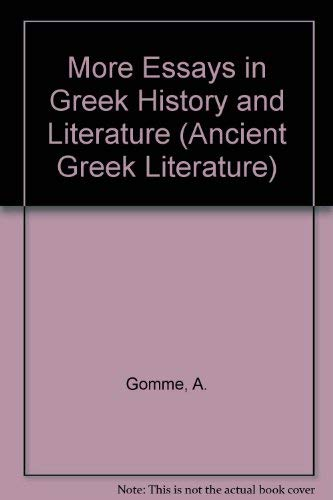gomme essays in greek history and literature He was the father of andor gomme, professor of english literature and architectural history at  more essays in greek history and literature, edited by david a.