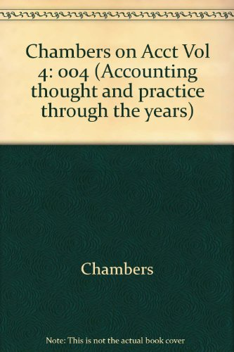Chambers on Accounting, Volume IV: Price Variation Accounting: Chambers, R.J., And G.W. Dean, ...