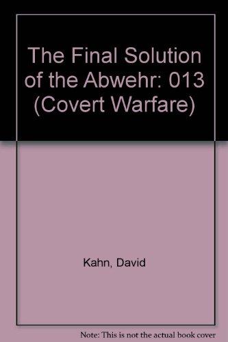9780824079628: FINAL SOLUTION OF ABWEHR (Covert Warfare)