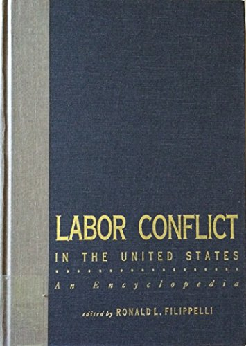 9780824079680: LABOR CONFLICT IN THE UNITED STATES: AN ENCYCLOPEDIA (Garland Reference Library of Social Science)