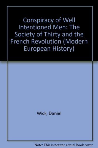 9780824080440: A Conspiracy of Well-Intentioned Men : The Society of Thirty and the French Revolution (Modern European History)