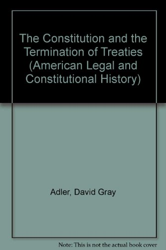 9780824082505: The Constitution and the Termination of Treaties