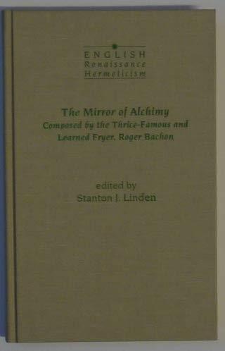 9780824083984: MIRROR OF ALCHIMY (THE) (ENGLISH RENAISSANCE HERMETICISM SERIES)