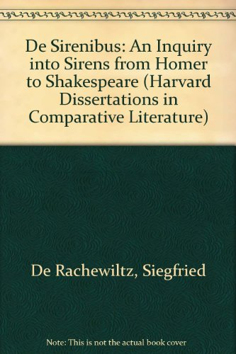 9780824084264: De Sirenibus: An Inquiry into Sirens from Homer to Shakespeare (Harvard Dissertations in Comparative Literature)
