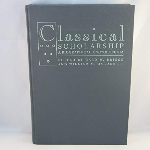 9780824084486: CLASSICAL SCHOLARSHIP (Garland Reference Library of the Humanities)