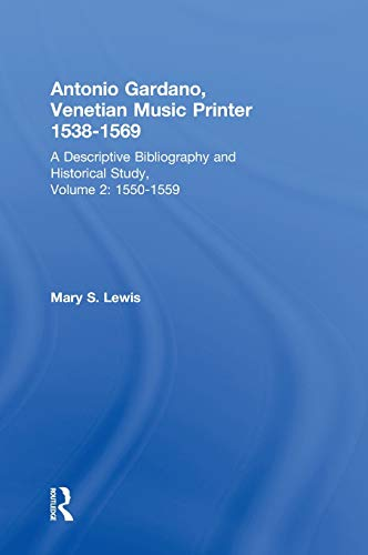9780824084554: Antonio Gardano, Venetian Music Printer, 1538-1569: A Descriptive Bibliography and Historical Study, Vol. 2 1550-1559