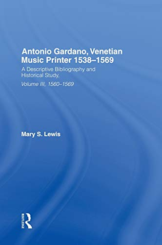 9780824084561: Antonio Gardano, Venetian Music Printer, 1538-1569 (A Health Care for Women International Publication) (v. 3)