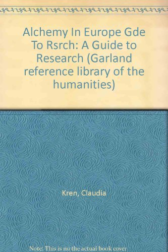 9780824085384: Alchemy In Europe Gde To Rsrch: A Guide to Research (Garland Reference Library of the Humanities)