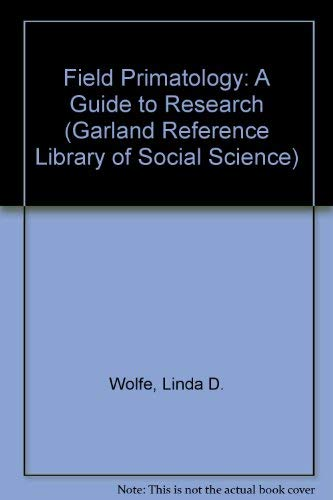 9780824085520: Field Primatology: A Guide to Research (Garland Reference Library of Social Science, vol 356)