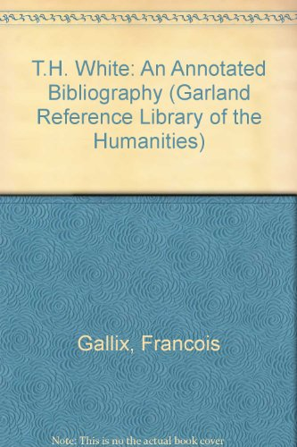 T. H. White: An Annotated Bibliography: Gallix