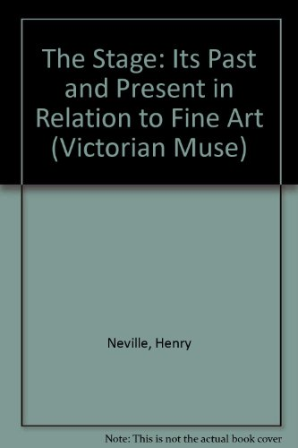 STAGE ITS PAST & PRESENT (The Victorian Muse) (0824086139) by Neville