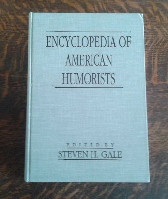 9780824086442: Encyclopedia of American Humorists (Garland Reference Library of the Humanities)