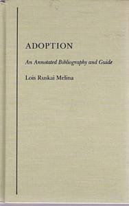 Adoption: An Annotated Bibliography (Reference Books on Family Issues, Vol. 10): Lois R. Melina