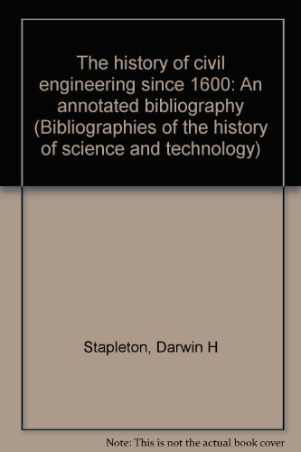 9780824089481: THE HISTORY OF CIVIL ENGINEERING SINCE 1600 (Garland reference library of the humanities)