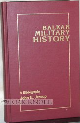 BALKAN MILITARY HISTORY (Military history bibliographies): Jessup
