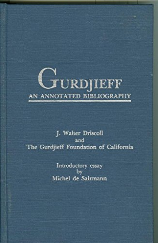 9780824089726: Gurdjieff: An Annotated Bibliography (Garland Reference Library of Social Sciences, Vol. 225)