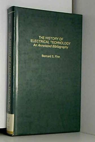 HIST ELECTRICAL TECHNOLOGY (Garland Reference Library of: Finn