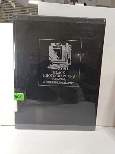 9780824091477: BLACK PHOTOGRAPHERS 1840-1940: A BIO-BIBLIOGRAPHY (Garland Reference Library of the Humanities)