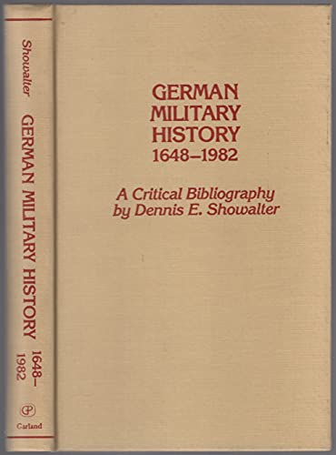 9780824092689: German military history, 1648-1982: A critical bibliography (Military history bibliographies)