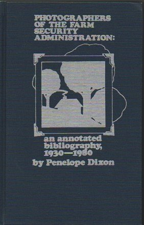 9780824092962: Photographers of the Farm Security Administration : An Annotated Bibliography...