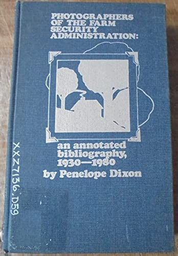 9780824092962: Photographers of the Farm Security Administration: An Annotated Bibliography, 1930-1980