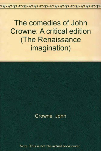 COMEDIES JOHN CROWNE (The Renaissance imagination): Mc Mullin