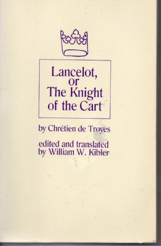 Lancelot; or, The Knight of the Cart: Troyes, Chretien de;