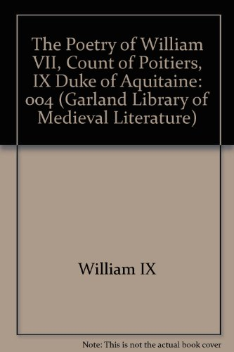 The Poetry of William VII, Count of: William IX Duke