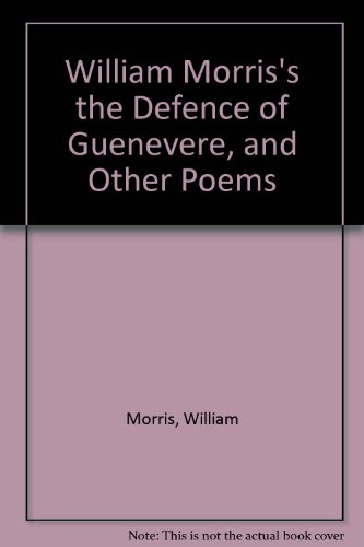 William Morris; edited by Margaret A. Laurie: The Defence of