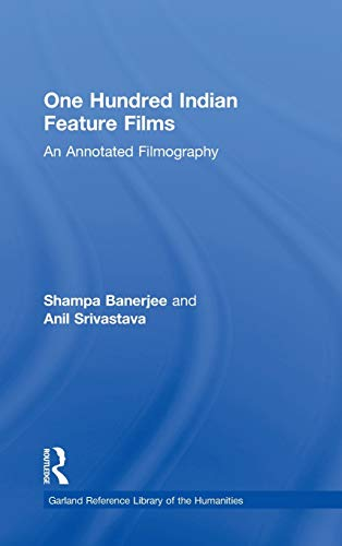 9780824094836: One Hundred Indian Feature Films: An Annotated Filmography (Garland Reference Library of the Humanities)