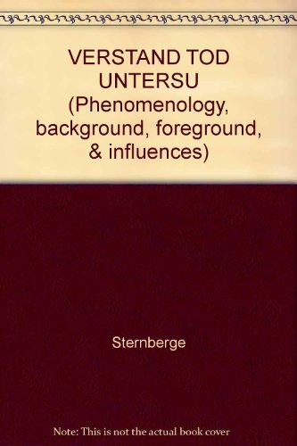 VERSTAND TOD UNTERSU (Phenomenology, background, foreground, & influences): Sternberge