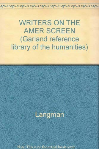 9780824098445: WRITERS ON THE AMER SCREEN (Garland reference library of the humanities)
