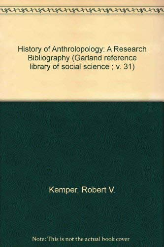 9780824099114: History of Anthrolopology: A Research Bibliography (Garland reference library of social science ; v. 31)
