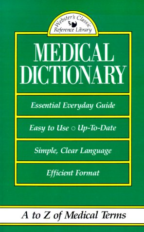 Medical Dictionary: A to Z of Medical Terms (Webster's Classic Reference Library) (0824102398) by Ottenheimer Publishers