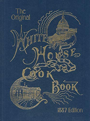 9780824103392: The Original White House Cook Book, 1887 Edition
