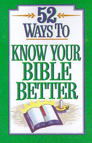 9780824103859: 52 Ways to Know Your Bible Better