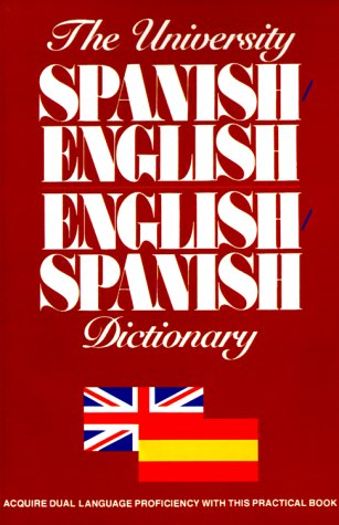 The University Spanish/English, English/Spanish Dictionary (Spanish Edition) (0824103882) by Ottenheimer Publishers; N/A; N a