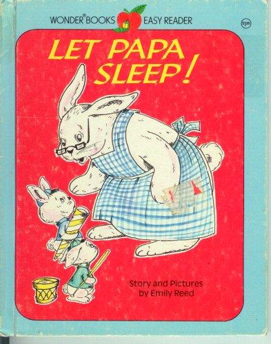 Let Papa Sleep! (Wonder Books Easy Reader): Emily Reed