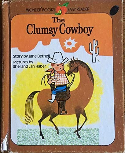 9780824159313: The Clumsy Cowboy (Wonder Books Easy Readers)