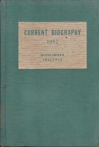 Current Biography: Who's News and Why, 1952