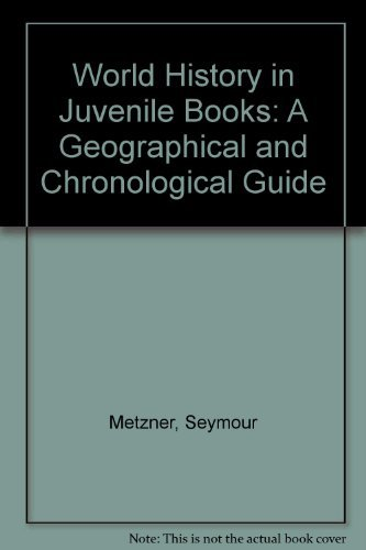 9780824204419: World History in Juvenile Books: A Geographical and Chronological Guide