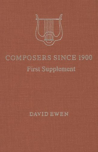 COMPOSERS SINCE 1900: A Biographical and Critical Guide. First Supplement