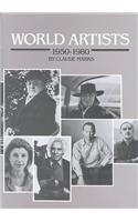 9780824207076: World Artists, 1950-80: An H.W. Wilson Biographical Dictionary