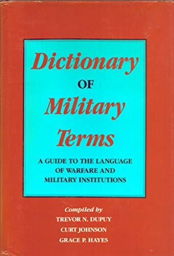 9780824207175: Dictionary of Military Terms: A Guide to the Language of Warfare and Military Institutions