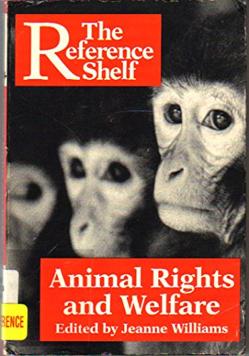 9780824208158: Animal Rights and Welfare (The Reference Shelf, Vol. 63, No. 4)